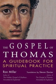 The Gospel of Thomas - A Guidebook for Spiritual Practice ebook by Stevan Davies