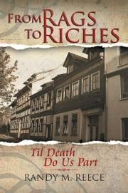 From Rags To Riches - Til Death Do Us Part ebook by Randy M. Reece