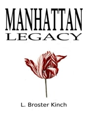 Manhattan Legacy ebook by L Broster Kinch