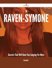 76 Raven-Symoné Secrets That Will Have You Longing For More ebook by Brian Roberts