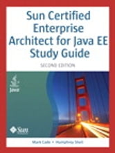 Sun Certified Enterprise Architect for Java EE Study Guide ebook by Mark Cade,Humphrey Sheil