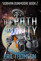 The Path of Duty ebook by Eric Thomson