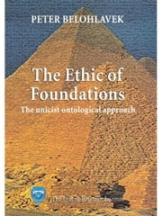 The ethic of foundations ebook by Belohlavek, Peter