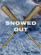 Snowed Out ebook by Adam Hughes