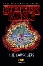 The langoliers (versione italiana) eBook by Stephen King