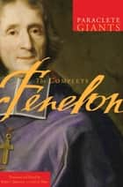 The Complete Fenelon ebook by Francois Fénelon, Robert Edmonson
