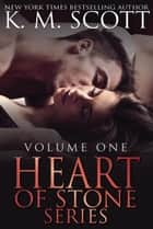 Heart of Stone Volume One Box Set ekitaplar by K.M. Scott