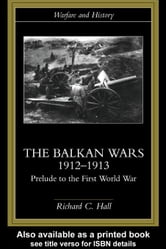 The Balkan Wars 1912-1913 ebook by Hall, Richard C.