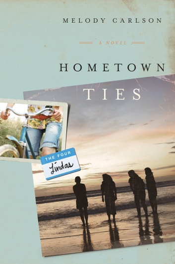 Hometown Ties: A Novel - A Novel ebook by Melody Carlson