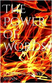 The Power of Words ebook by Florence Scovel Shinn