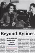 Beyond Bylines ebook by Barbara M. Freeman