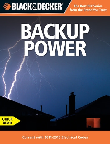 Black & Decker Backup Power - Current with 2011-2013 Electrical Codes ebook by Editors of CPi