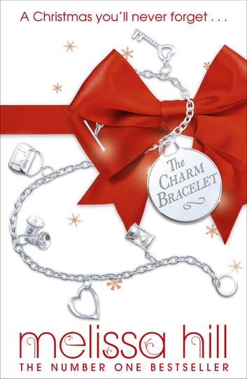 The Charm Bracelet ebook by Melissa Hill