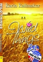 Wild Things ebook by Karin Kallmaker
