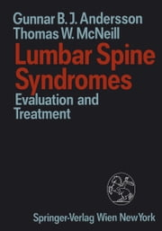 Lumbar Spine Syndromes - Evaluation and Treatment ebook by Gunnar B.J. Andersson,Thomas W. McNeill