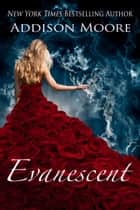 Evanescent ebook by Addison Moore