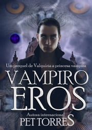 Vampiro Eros ebook by Pet TorreS