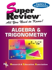 Algebra & Trigonometry Super Review ebook by Editors of REA