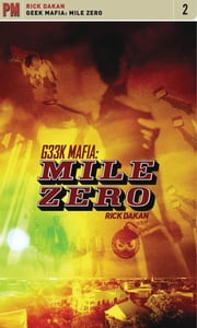Geek Mafia: Mile Zero ebook by Rick Dakan