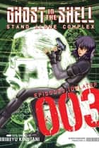 Ghost in the Shell Standalone Complex - Volume 3 ebook by Yu Kinutani