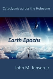 Earth Epochs ebook by John M. Jensen Jr