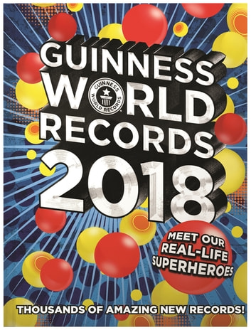 Guinness World Records 2018 - Meet our Real-Life Superheroes ebook by Guinness World Records