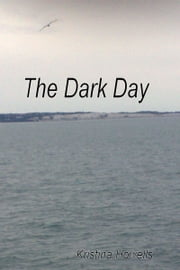 The Dark Day ebook by Kristina Howells
