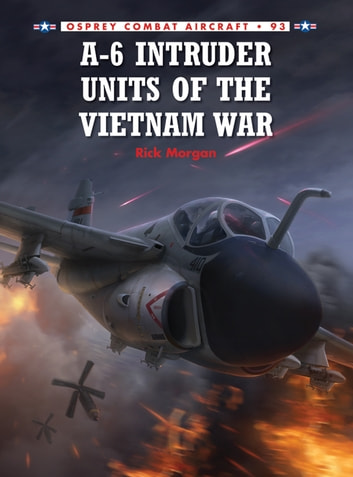 A-6 Intruder Units of the Vietnam War ebook by Rick Morgan
