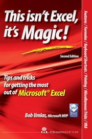 This isn't Excel, it's Magic! 2nd edition ebook by Umlas, Bob