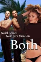 Swirl Resort, Swinger's Vacation, Both ebook by Olivia Hampshire