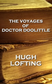 Hugh Lofting - The Voyages Of Doctor Doolittle ebook by Hugh Lofting
