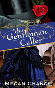 The Gentleman Caller ebook by Megan Chance