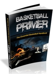 Basketball Primer - The Essential Basketball Handbook ebook by Sven Hyltén-Cavallius