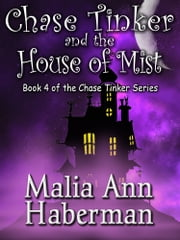 Chase Tinker & the House of Mist ebook by Malia Ann Haberman