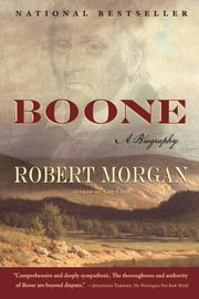 Boone: A Biography - A Biography ebook by Robert Morgan