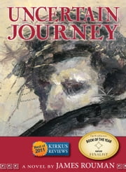 Uncertain Journey ebook by James Rouman
