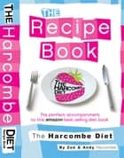 The Harcombe Diet: The Recipe Book ebook by Zoe Harcombe