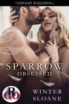 Sparrow Obsessed ebook by Winter Sloane