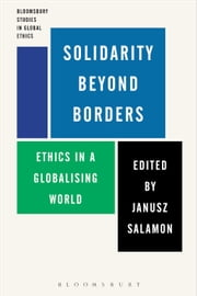 Solidarity Beyond Borders - Ethics in a Globalising World ebook by Dr Janusz Salamon