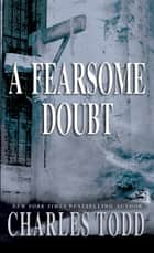 A Fearsome Doubt ebook by Charles Todd