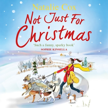 Not Just for Christmas - The most hilarious and feel-good festive romcom you'll read this Christmas 2019! audiobook by Natalie Cox