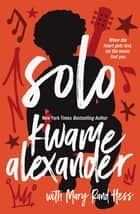 Solo 電子書籍 by Kwame Alexander, Mary Rand Hess