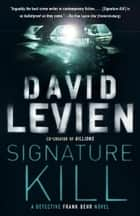 Signature Kill ebook by David Levien