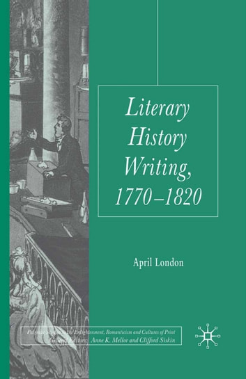 Literary History Writing, 1770-1820 ebook by April London