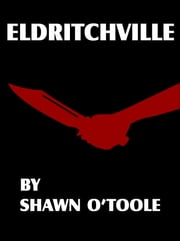 Eldritchville ebook by Shawn O'Toole