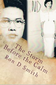 The Storm Before the Calm: The Early Lives of Venus and Hiro ebook by Ron D Smith