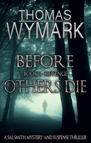 Before Others Die - Book 1 - Revenge ebook by Thomas Wymark