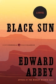Black Sun - A Novel ebook by Edward Abbey