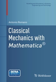 Classical Mechanics with Mathematica® ebook by Antonio Romano