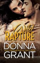 Wild Rapture ebook by Donna Grant